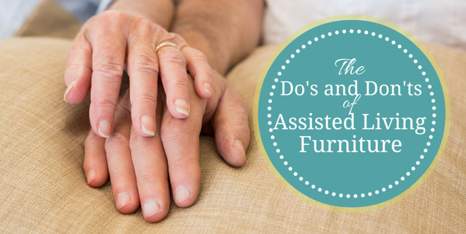 Do's and Don'ts of Senior Living Furniture
