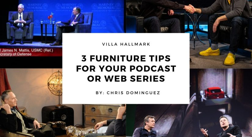 3 Furniture Tips for Your Podcast or Web Series